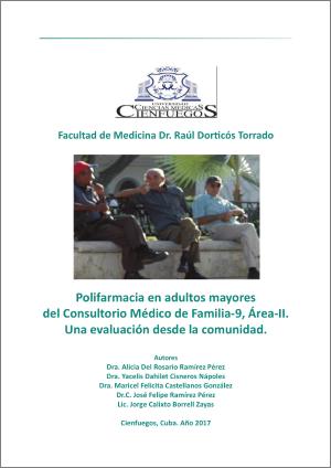 Polifarmacia en adultos mayores del Consultorio Médico de Familia-9, Área-II. Una evaluación desde la comunidad.