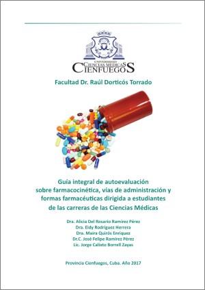 Guía integral de autoevaluación sobre farmacocinética, vías de administración y formas farmacéuticas dirigida a estudiantes de las carreras de las Ciencias Médicas